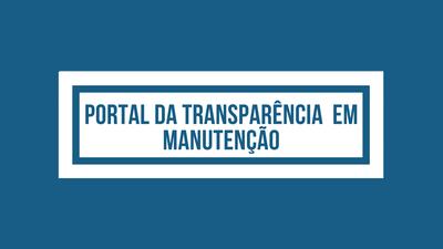 Portal da transparência em manutenção