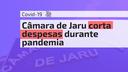 Câmara de Jaru corta despesas durante pandemia