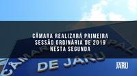 Câmara realizará primeira sessão ordinária de 2019 nesta segunda