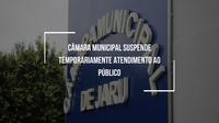 COVID-19: Câmara Municipal suspende atendimento ao público