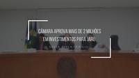 MAIS DE 2 MILHÕES EM INVESTIMENTOS APROVADOS NESTA TERÇA-FEIRA