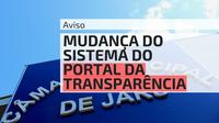 MUDANÇA DO SISTEMA DO PORTAL DA TRANSPARÊNCIA